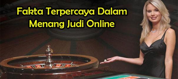 Fakta Terpercaya Dalam Menang Judi Online