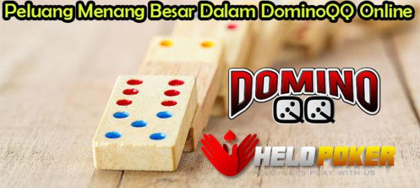 Peluang Menang Besar Dalam DominoQQ Online